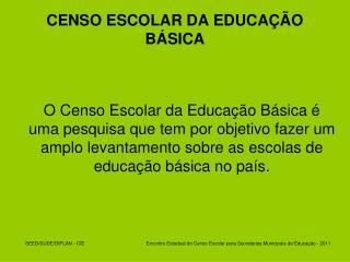 CENSO ESCOLAR DA EDUCA��O B�SICA