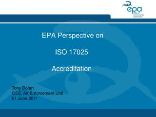 EPA Perspective on   ISO 17025   Accreditation
