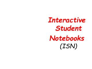 Interactive Student Notebooks  (ISN)