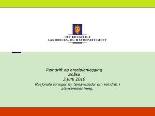 Reindrift og arealplanlegging Snåsa 3.juni 2010