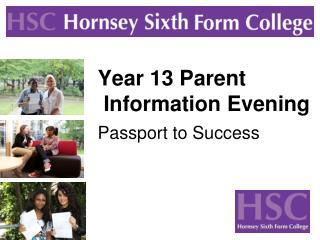 Year 13 Parent  Information Evening