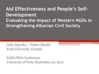 Aida Orgocka – Fahim Quadir York University, Canada EADI/DSA Conference