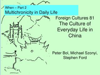 Foreign Cultures 81 The Culture of Everyday Life in China Peter Bol, Michael Szonyi, Stephen Ford