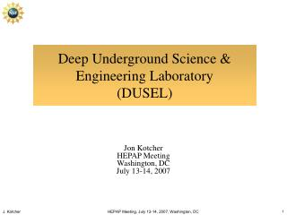 Deep Underground Science & Engineering Laboratory  (DUSEL)