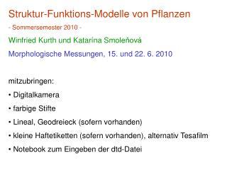 Struktur-Funktions-Modelle von Pflanzen - Sommersemester 2010 -
