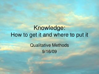 Knowledge: How to get it and where to put it