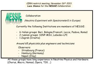 CERN restrict meeting, November 26 th  2013 Luca Stanco  for the  NESSiE  Collaboration