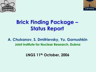Brick Finding Package –  Status Report