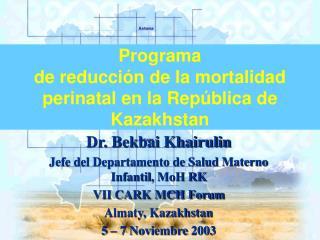 Programa de reducci�n de la mortalidad perinatal en la Rep�blica de Kazakhstan