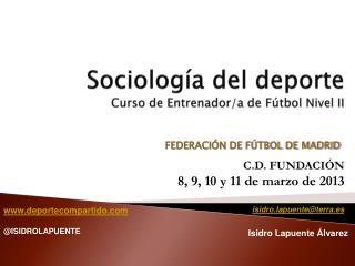Sociología del deporte C urso de Entrenador/a de Fútbol Nivel II
