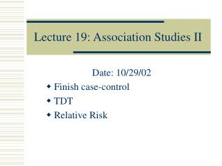 Lecture 19: Association Studies II