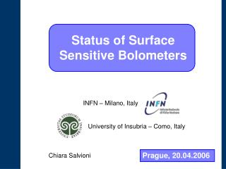 Status of Surface Sensitive Bolometers