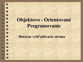 Objektovo - Orientované Programovanie