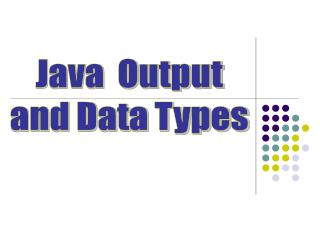 Java  Output and Data Types