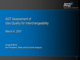 AGT Assessment of  Gas Quality for Interchangeability March 8, 2007