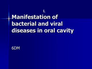 Manifestation of bacterial  and  viral diseases  in oral  cavity