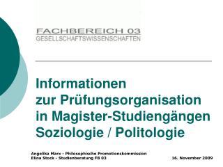 Informationen zur Prüfungsorganisation  in Magister-Studiengängen  Soziologie / Politologie