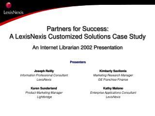 Joseph Reilly Information Professional Consultant LexisNexis Karen Sunderland