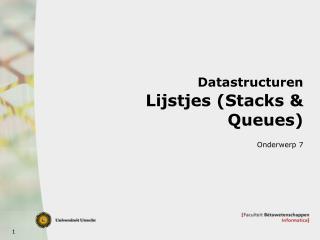 Datastructuren Lijstjes (Stacks & Queues)
