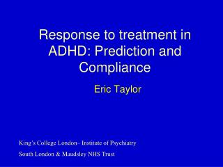 Response to treatment in ADHD: Prediction and Compliance
