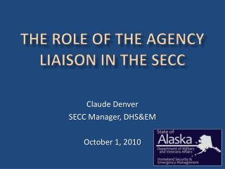 THE ROLE OF THE AGENCY LIAISON IN THE SECC