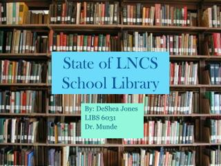 State of LNCS School Library