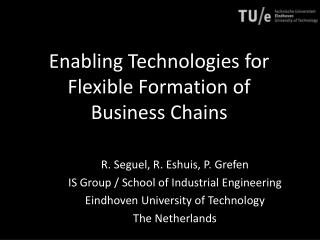 Enabling Technologies for Flexible Formation of Business Chains