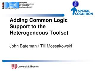 Adding Common Logic Support to the Heterogeneous Toolset