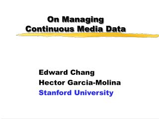 On Managing          Continuous Media Data