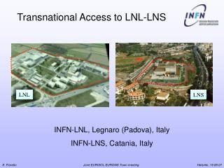 INFN-LNL, Legnaro (Padova), Italy INFN-LNS, Catania, Italy