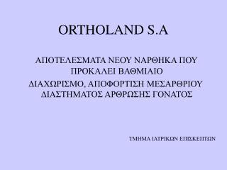 ORTHOLAND S.A
