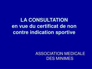 LA CONSULTATION  en vue du certificatde non contre indication sportive