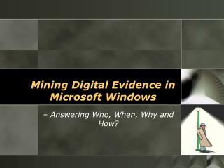 Mining Digital Evidence in Microsoft Windows