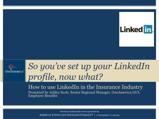 So you've set up your LinkedIn profile, now what?