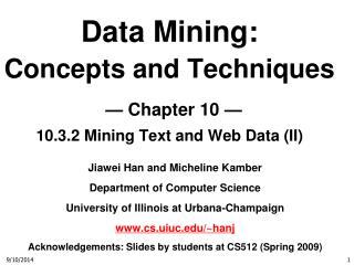 Data Mining:  Concepts and Techniques — Chapter 10 — 10.3.2  Mining Text and Web Data (II)