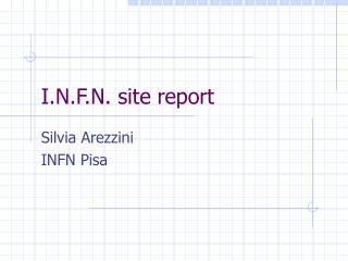 I.N.F.N. site report
