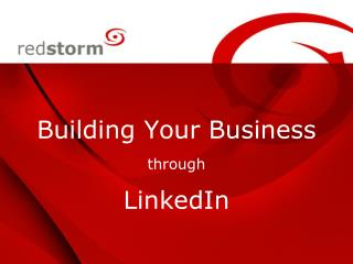 Building Your Business  through LinkedIn