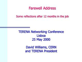 Farewell Address Some reflections after 12 months in the job