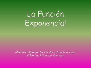 La Función  E xponencial