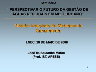 """Seminário """"PERSPECTIVAR O FUTURO DA GESTÃO DE ÁGUAS RESIDUAIS EM MEIO URBANO"""""""
