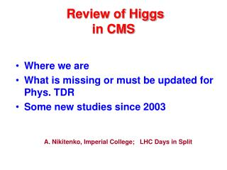 Review of Higgs  in CMS