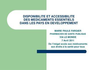 DISPONIBILITE ET ACCESSIBILITE  DES MEDICAMENTS ESSENTIELS  DANS LES PAYS EN DEVELOPPEMENT