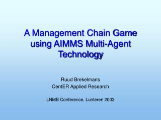 A Management Chain Game using AIMMS Multi-Agent Technology