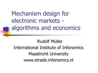 Mechanism design for electronic markets - algorithms and economics
