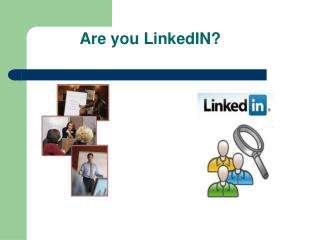 Are you LinkedIN?