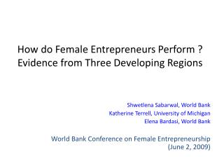 How do Female Entrepreneurs Perform ? Evidence from Three Developing Regions