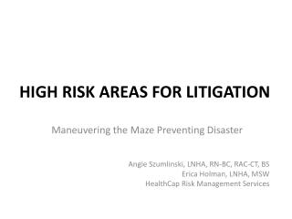 HIGH RISK AREAS FOR LITIGATION
