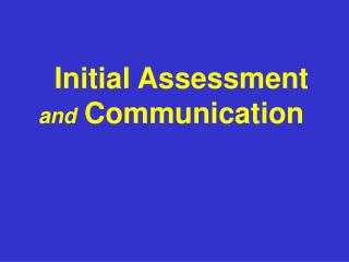 Initial Assessment  and  Communication