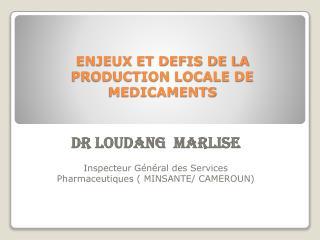 ENJEUX ET DEFIS DE LA PRODUCTION LOCALE DE MEDICAMENTS