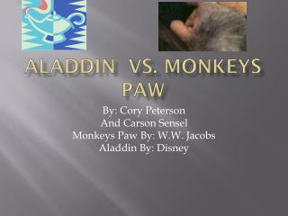 Aladdin  vs. Monkeys Paw